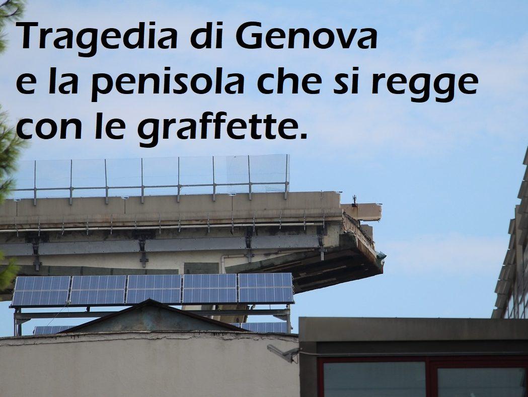 Tragedia di Genova e la penisola che si regge con le graffette.