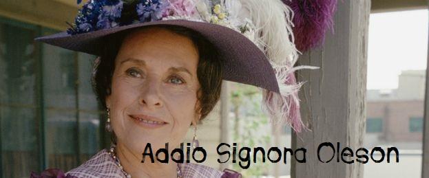 Addio Signora Oleson!