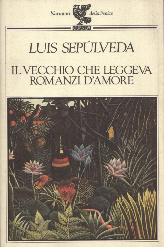 Il vecchio che leggeva romanzi d'amore  (Luis Sepùlveda, 1989)
